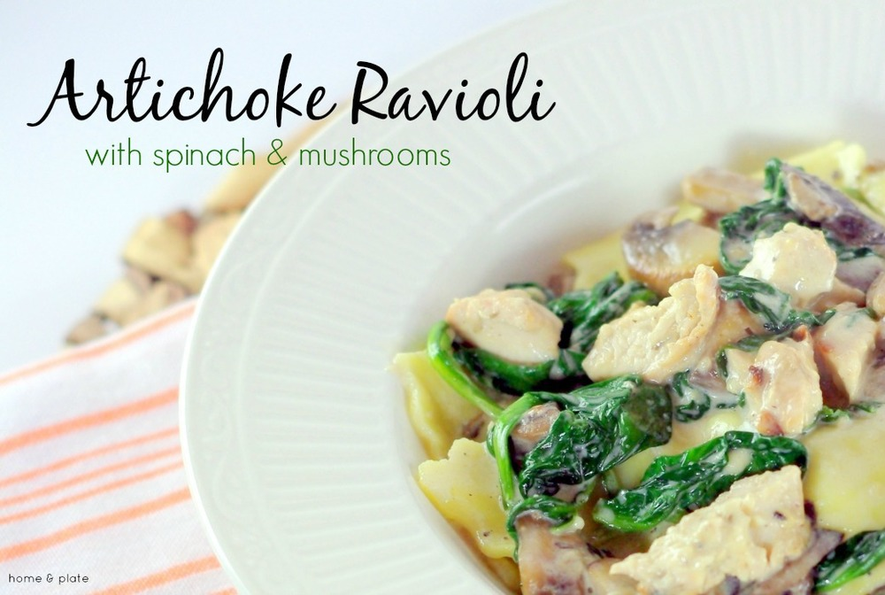 Artichoke Ravioli with Spinach & Mushrooms | Home & Plate | www.homeandplate.com | Creamy artichoke ravioli with wilted fresh spinach and caramelized mushrooms is tossed with tender grilled chicken.