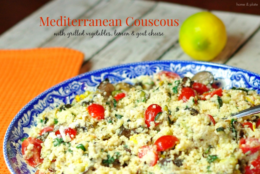 Mediterranean Couscous with Grilled Vegetables, Lemon & Goat Cheese |  Home & Plate | www.homeandplate.com