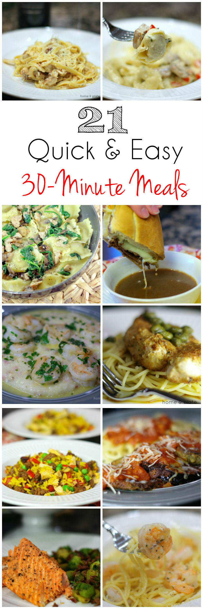 21 Quick & Easy 30-Minute Meals | Home & Plate | www.homeandplate.com | Wondering what to serve for dinner? Make one of these 21 recipes for your family in 30 minutes or less.