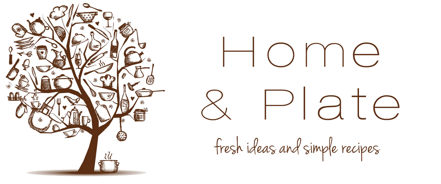 Home & Plate - Fresh Ideas & Simple Recipes