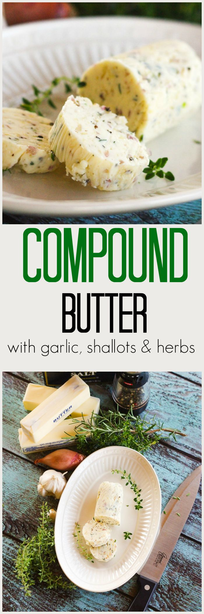 Compound Butter with Garlic, Shallots & Herbs | Home & Plate | www.homeandplate.com | The perfect topper for steaks, chicken and fish. Makes a thoughtful homemade holiday gift for the foodie in your life.