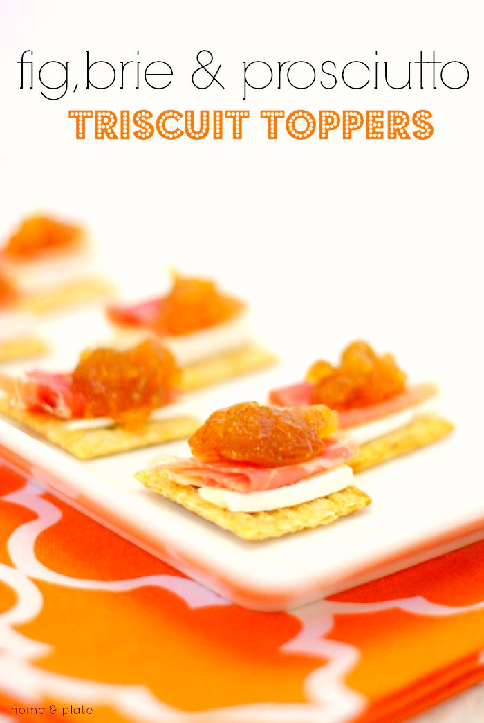 Fig, Brie & Prosciutto Triscuit Toppers | Home & Plate | www.homeandplate.com