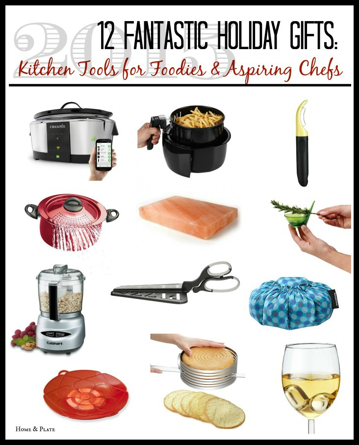 12 Fantastic Holiday Gifts: Kitchen Tools For Foodies & Aspiring Chefs | www.homeandplate.com | Find the perfect gift this season for the foodie on your holiday list.