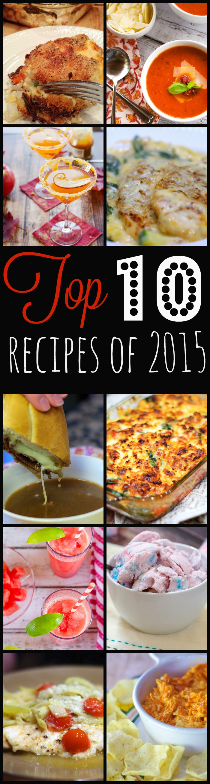 Top 10 Recipes of 2015 | www.homeandplate.com | From comfort food to drinks and desserts, these 10 recipes were the most talked about, downloaded, liked, pinned and printed than any other in 2015.