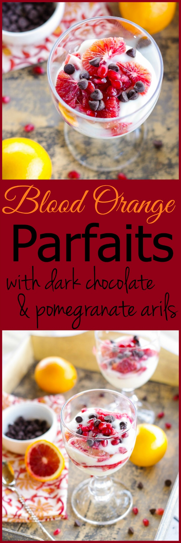 Blood Orange Parfaits with Dark Chocolate Chips & Pomegranate Arils | www.homeandplate.com | Looking for a delicious and heart healthy dessert to serve your sweetie on Valentine's Day?