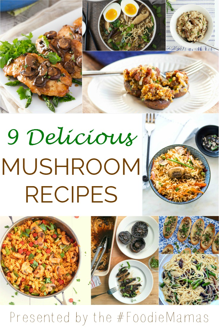 9 Delicious Mushroom Recipes | www.homeandplate.com | The Foodiemamas are cooking up a variety of flavorful dishes featuring mushrooms.