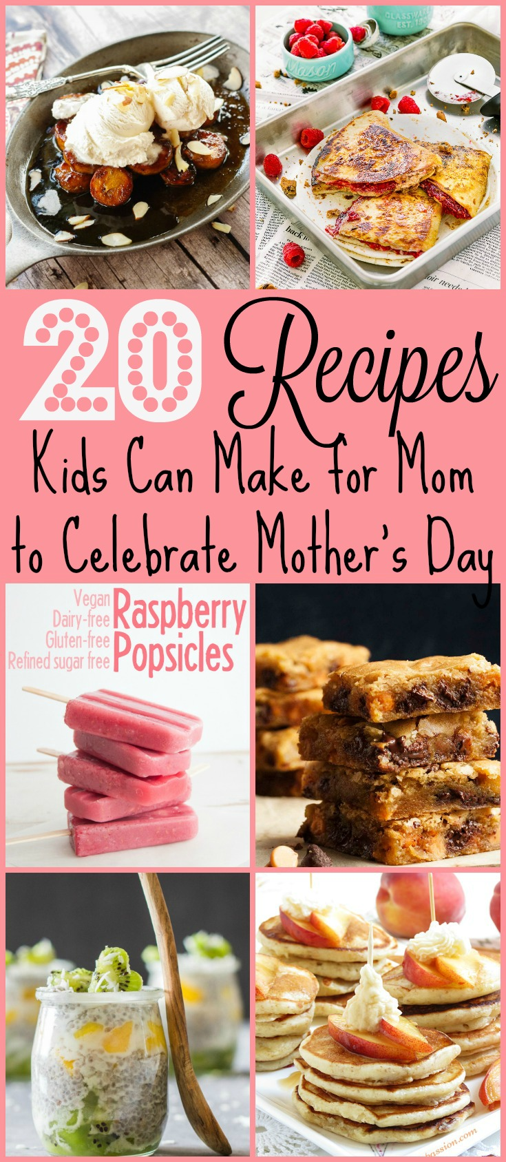 20 Recipes Kids Can Make for Mom to Celebrate Mother's Day | www.homeandplate.com | Get your kiddos involved in celebrating Mother's Day this year by presenting mom with a special recipe the kids can make all on their own.