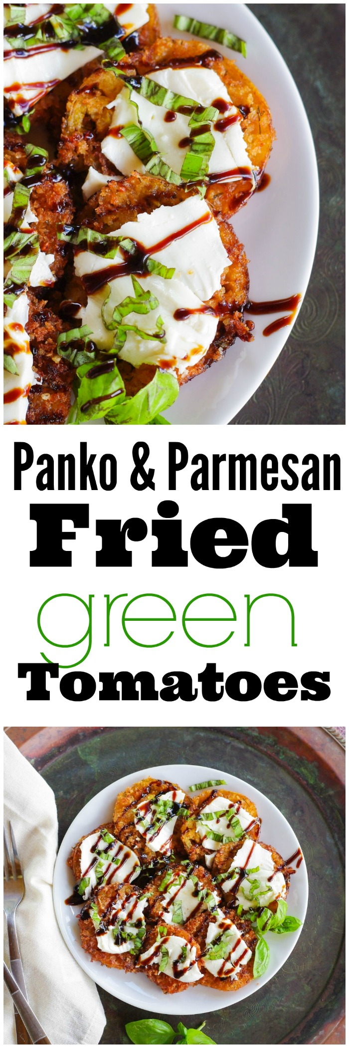 Panko & Parmesan Crusted Fried Green Tomatoes | www.homeandplate.com | Don't throw away those unripe green tomatoes. Turn them into fried green tomatoes topped with fresh mozzarella cheese and chopped basil and finished with a balsamic glaze.