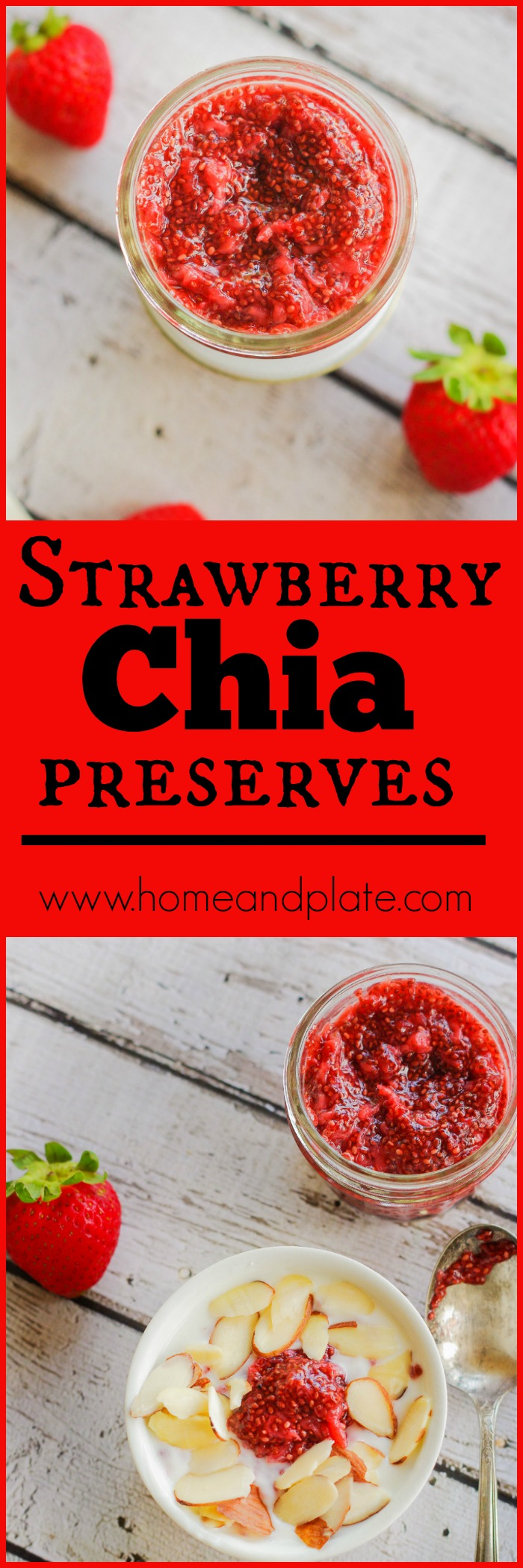 Strawberry Chia Preserves | www.homeandplate.com | Make your own preserves at home using fresh picked juicy strawberries and chia seeds instead of pectin.