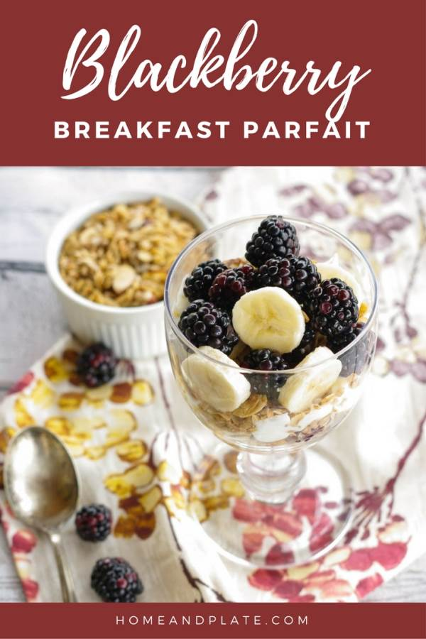 Blackberry Breakfast Parfait | www.homeandplate.com | These blackberry breakfast yogurt parfaits are easy to make in 5 minutes and are a great way to start your day.