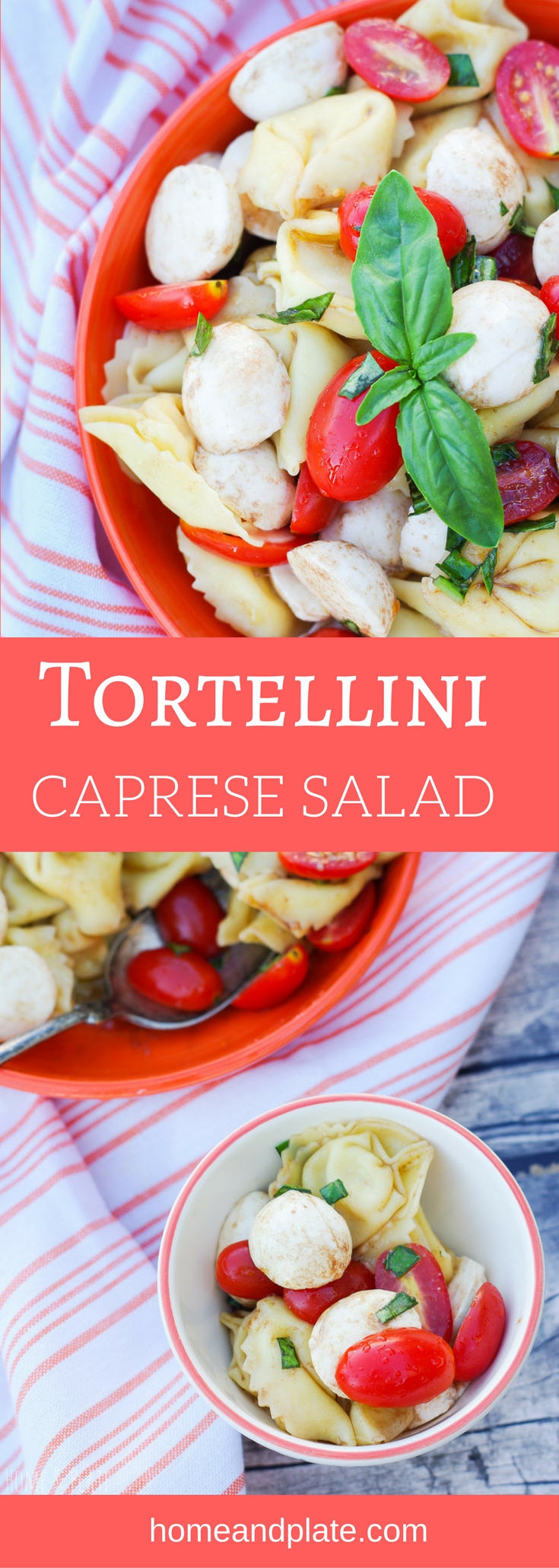 Tortellini Caprese Salad | www.homeandplate.com | A classic summer pasta salad featuring juicy red ripe tomatoes, fresh mozzarella cheese, homegrown basil and cheesy tortellini.