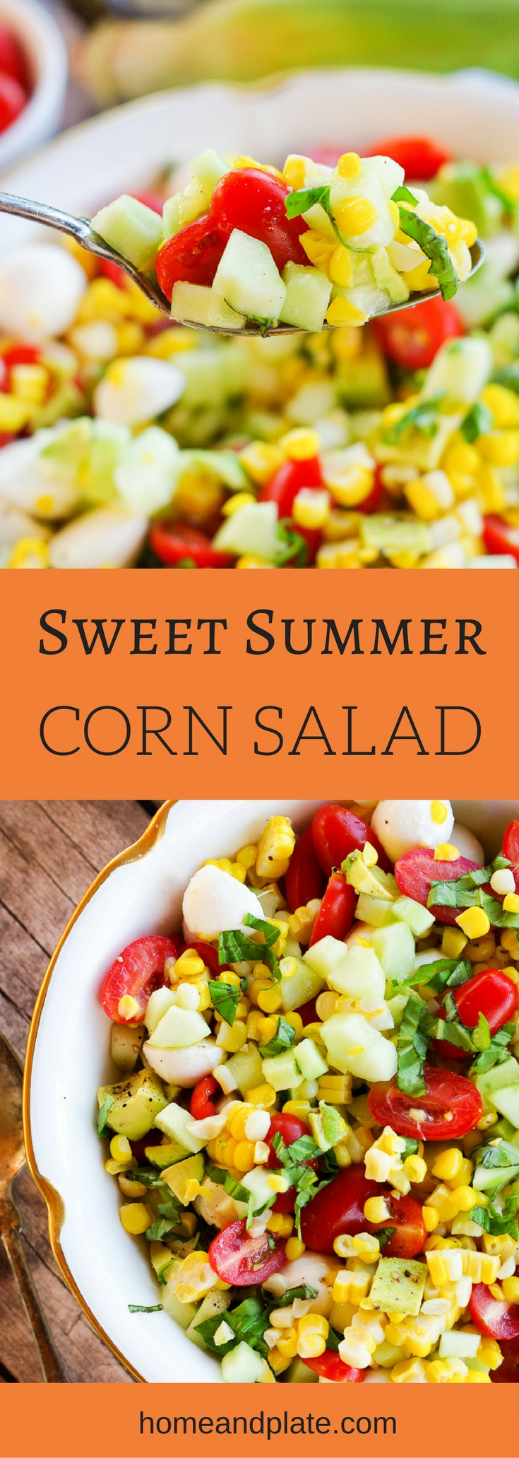 Summer Sweet Corn Salad | Enjoy summer's bounty of fresh fruits and vegetables with a corn salad featuring sweet cherry tomatoes, diced avocado, fresh mozzarella and homegrown basil. | www.homeandplate.com