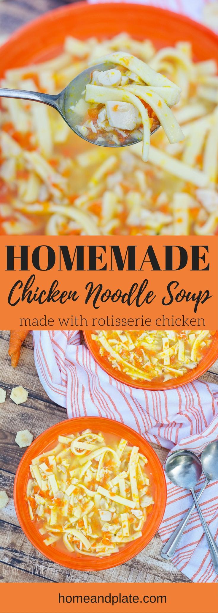 Homemade Chicken Noodle Soup   www.homeandplate.com   Whip up this easy homemade chicken noodle soup in under 30 minutes using rotisserie chicken.