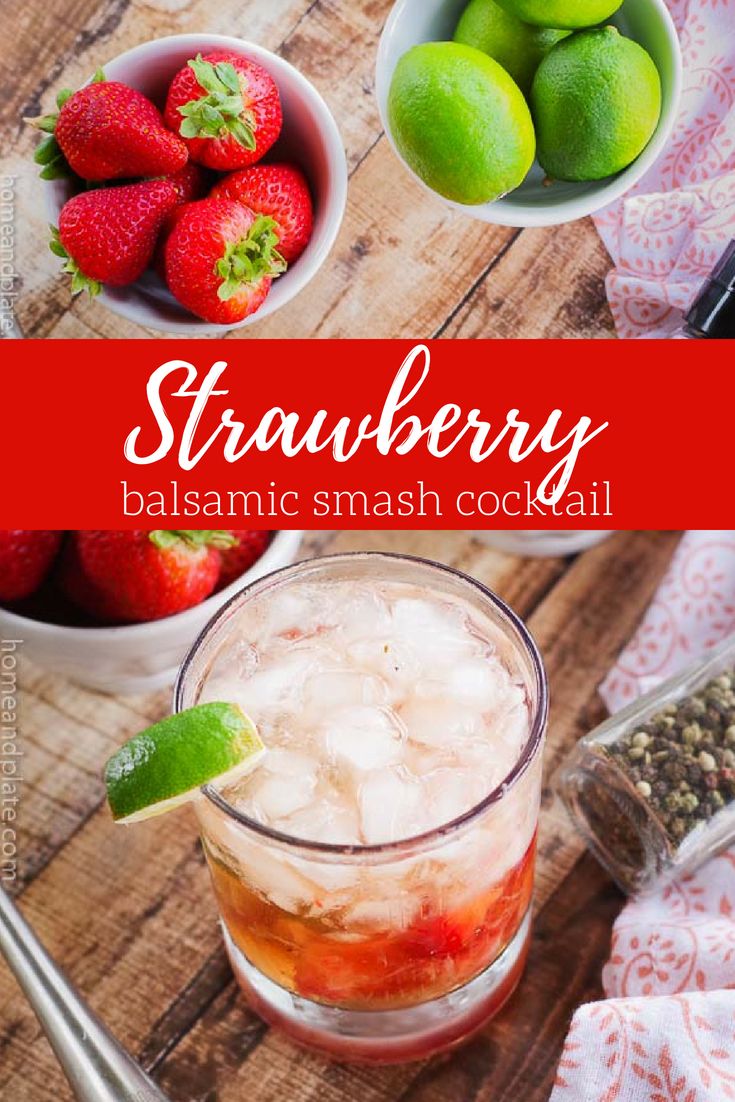 Strawberry Balsamic Smash Cocktail | Enjoy summer's sweet berries paired with the syrupy flavor of balsamic vinegar in your cocktail. #strawberrycocktail #smashcocktail #homeandplate