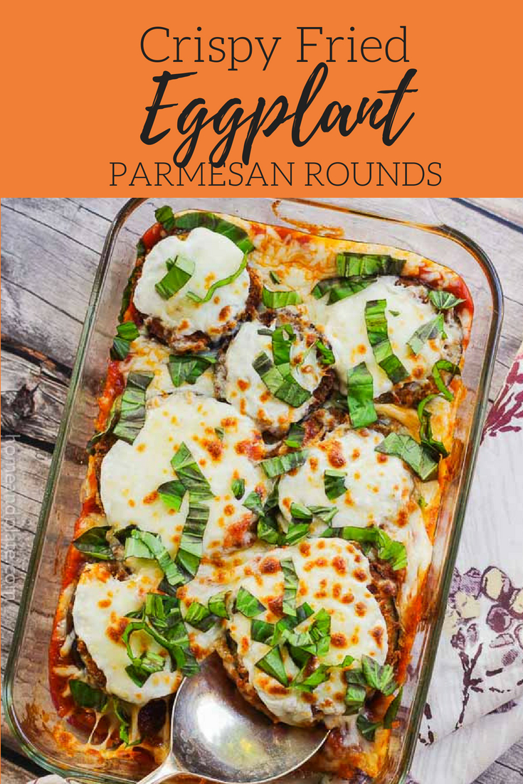 Crispy Fried Eggplant Parmesan Rounds |These crispy rounds of eggplant Parmesan are first fried then layered in a casserole pan with fresh mozzarella, sauce and basil. #eggplantparmesan #eggplant #friedeggplant