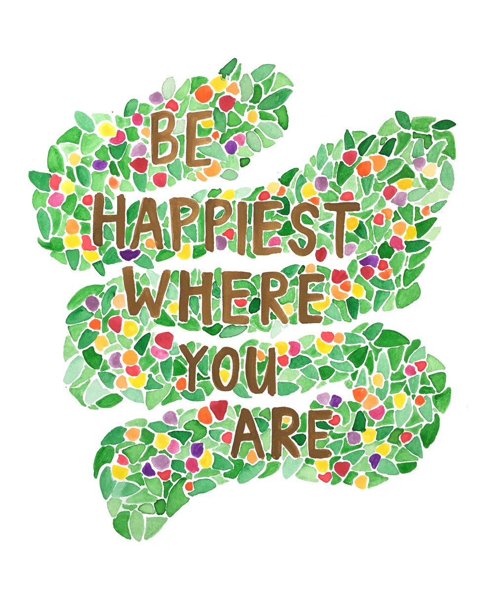 be happiest where you are