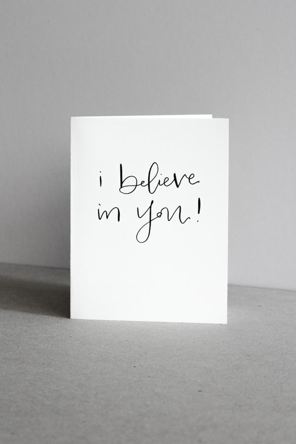 i believe in you calligraphy greeting card