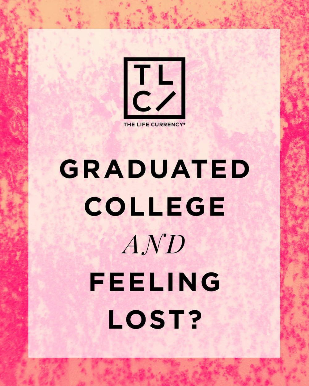 Graduated College and Feeling Lost?
