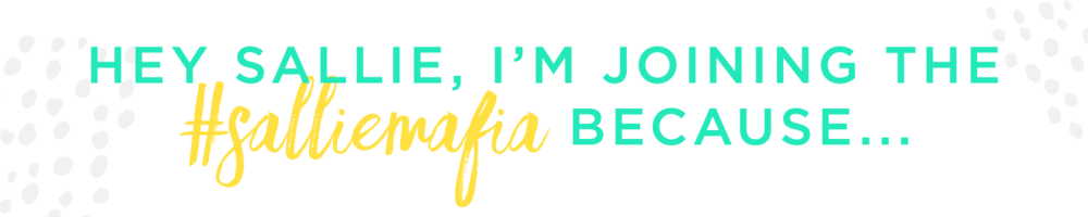 Hey Sallie, I'm joining the #SallieMafia because...