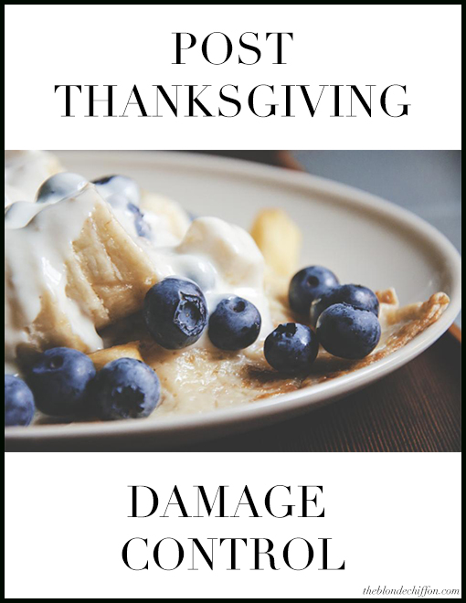 Post Thanksgiving Damage Control