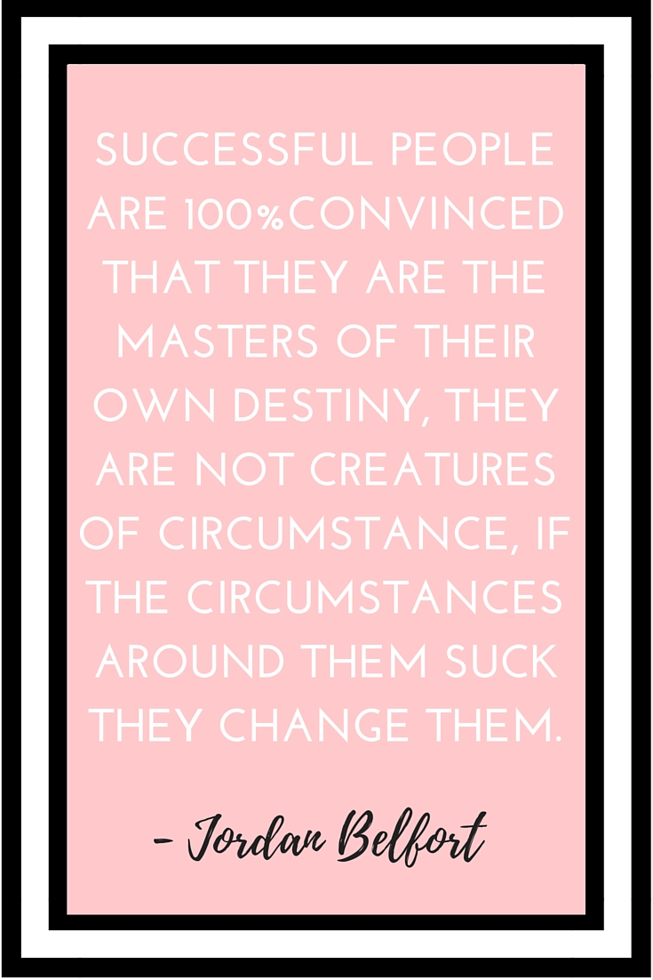 SUCCESSFUL PEOPLE ARE 100%CONVINCED THAT THEY ARE THE MASTERS OF THEIR OWN DESTINY, THEY ARE NOT CREATURES OF CIRCUMSTANCE, IF THE CIRCUMSTANCES AROUND THEM SUCK THEY CHANGE THEM..jpg