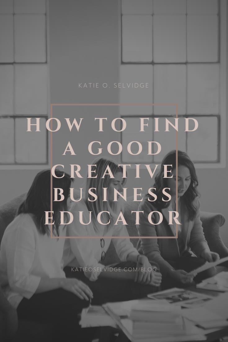 © Katie O. Selvidge, LLC How to find a good creative business educator | katieoselvidge.com.png