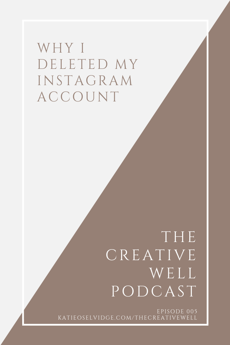 © Katie O. Selvidge, LLC | Why I Deleted My Instagram Account