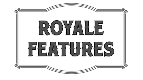 Royale Features