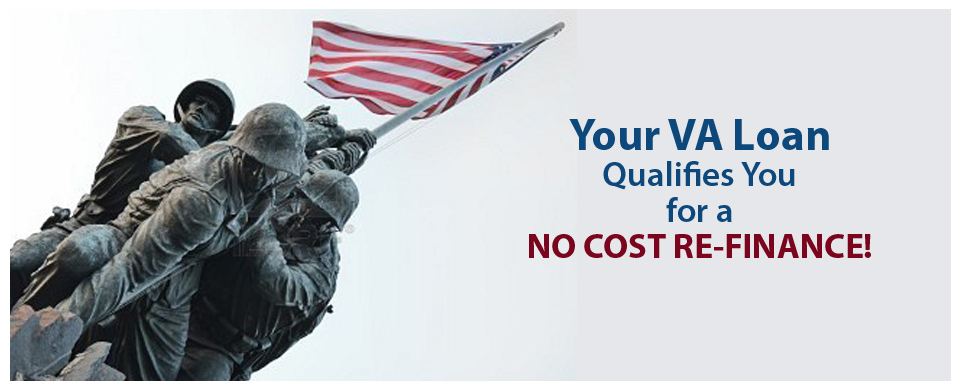 Zero Cost VA Streamline Refinance.