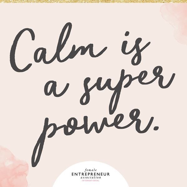 Ugh. Working on this one. Thx for the reminder @femaleentrepreneurassociation #learning #calm #superpower #girlboss #entrepreneurlife #workinprogress