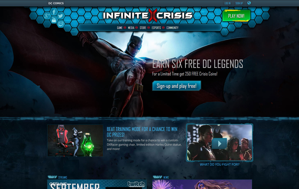 Unfortunately now defunct,  DC Comics' Infinite Crisis  online content marketing campaigns for launch and live required collaboration between digital marketing, web, and product teams. Kyle helped develop new processes for trailer scripting and video content, working within an agile project management process.  Content work came in a broad variety: online character pages, official announcements, written game guides, live streams, blog posts, email campaigns, script-writing for character spotlight trailers, and banner ad copy-writing and copy-editing.