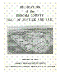 Public Announcement of Dedication of the Sonoma County Hall of Justice and Jail.