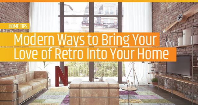 Modern Ways to Bring your Love of Retro Into Your Home.JPG