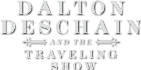 Dalton Deschain and the Traveling Show