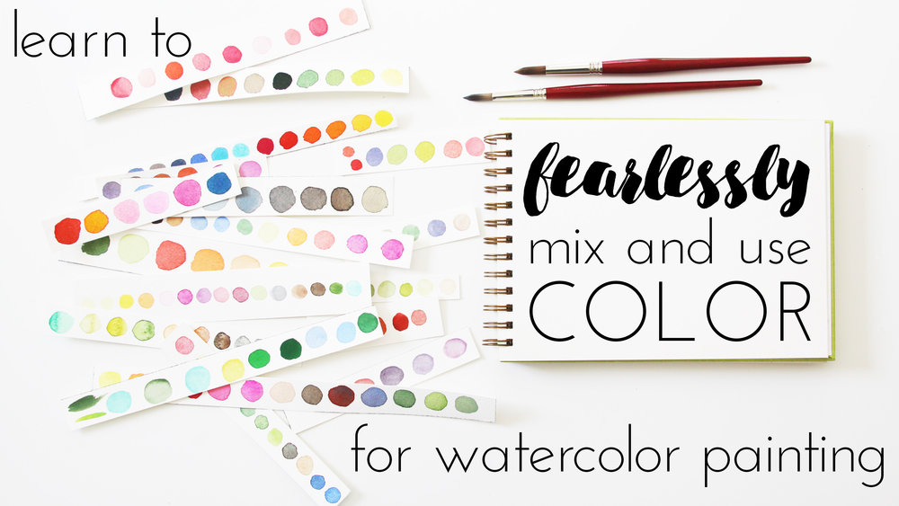 How to Fearlessly Mix and Use Color for Watercolor Painting a Skillshare Class by Anne Butera