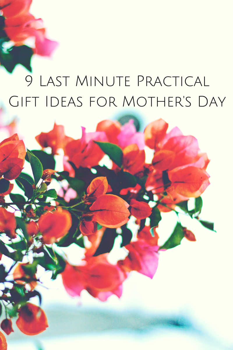 Last minute practical gift ideas for mother's day