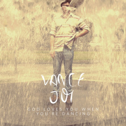 GOD LOVES YOU WHEN YOU'RE DANCING - VANCE JOY