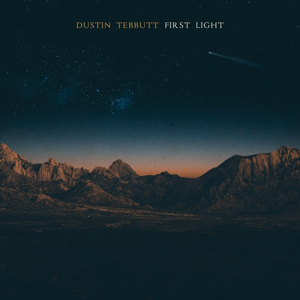 FIRST LIGHT - DUSTIN TEBBUTT