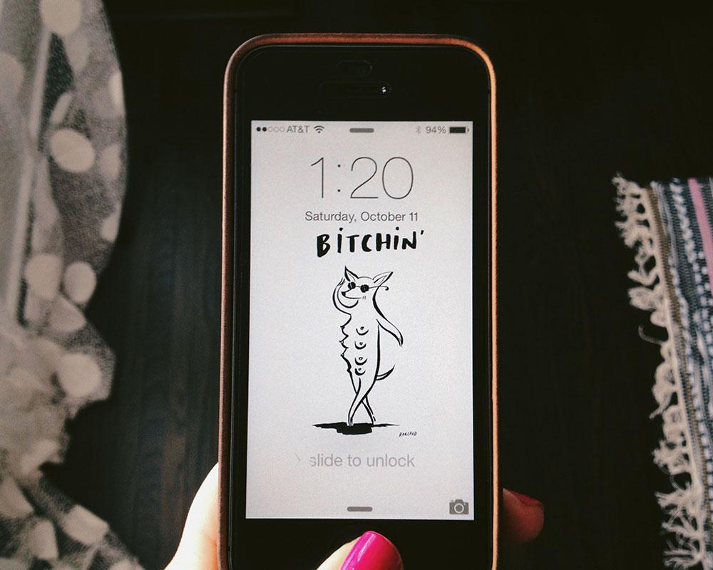 Bitchin' iPhone wallpaper by Lisa Ragland