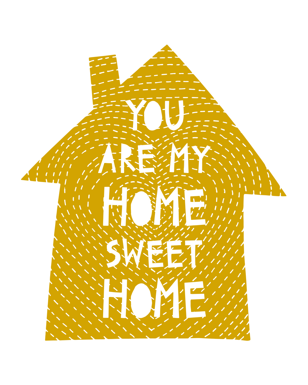 you are my home sweet home