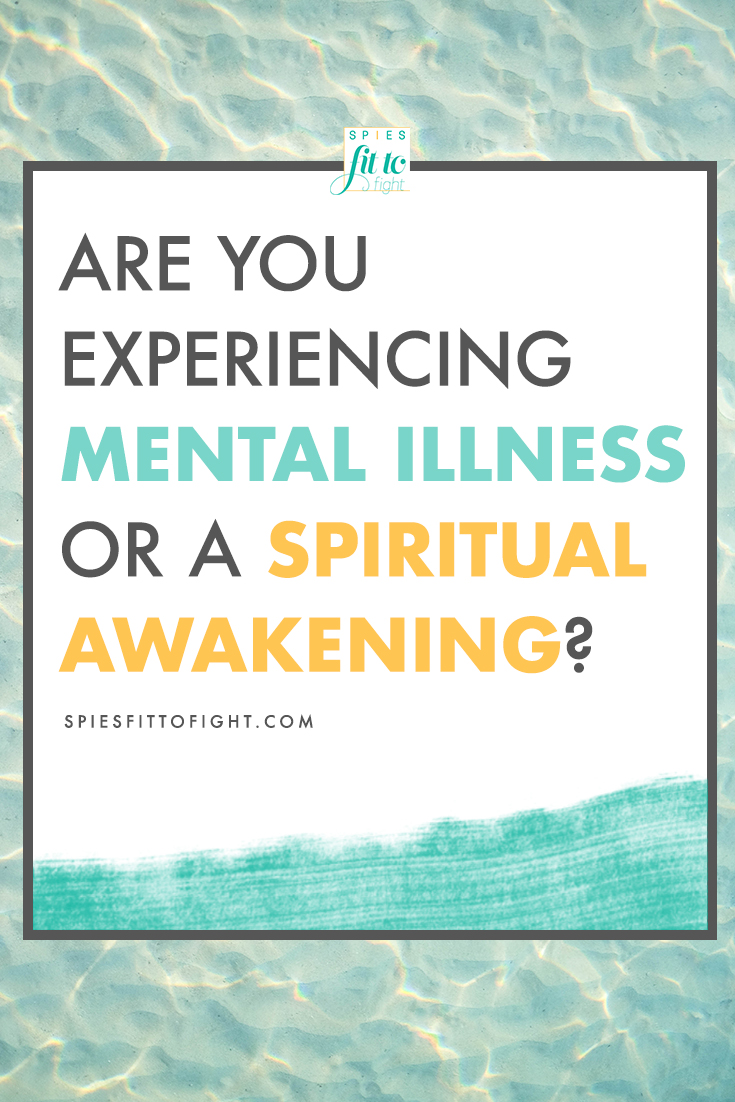 Are you suffering from a mental illness? Or are you experiencing a spiritual awakening? Find out in the latest post on spiesfittofight.com courtesy of Kelly Ashley from spiritualawakeningsigns.com