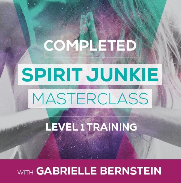 I'm a student of Gabrielle Bernstein's Spirit Junkie Masterclass and have completed all level 1 training.