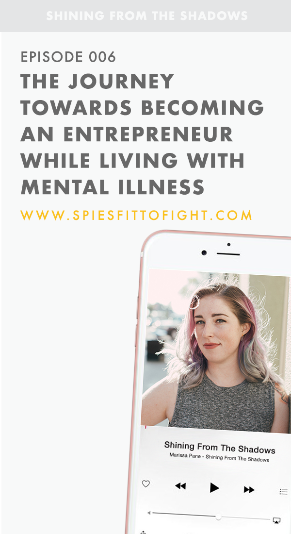 The Journey To Entrepreneurialism While Being Surrounded By Mental Illness - Shining From The Shadows Podcast by Marissa Pane and featuring Liza Wilde
