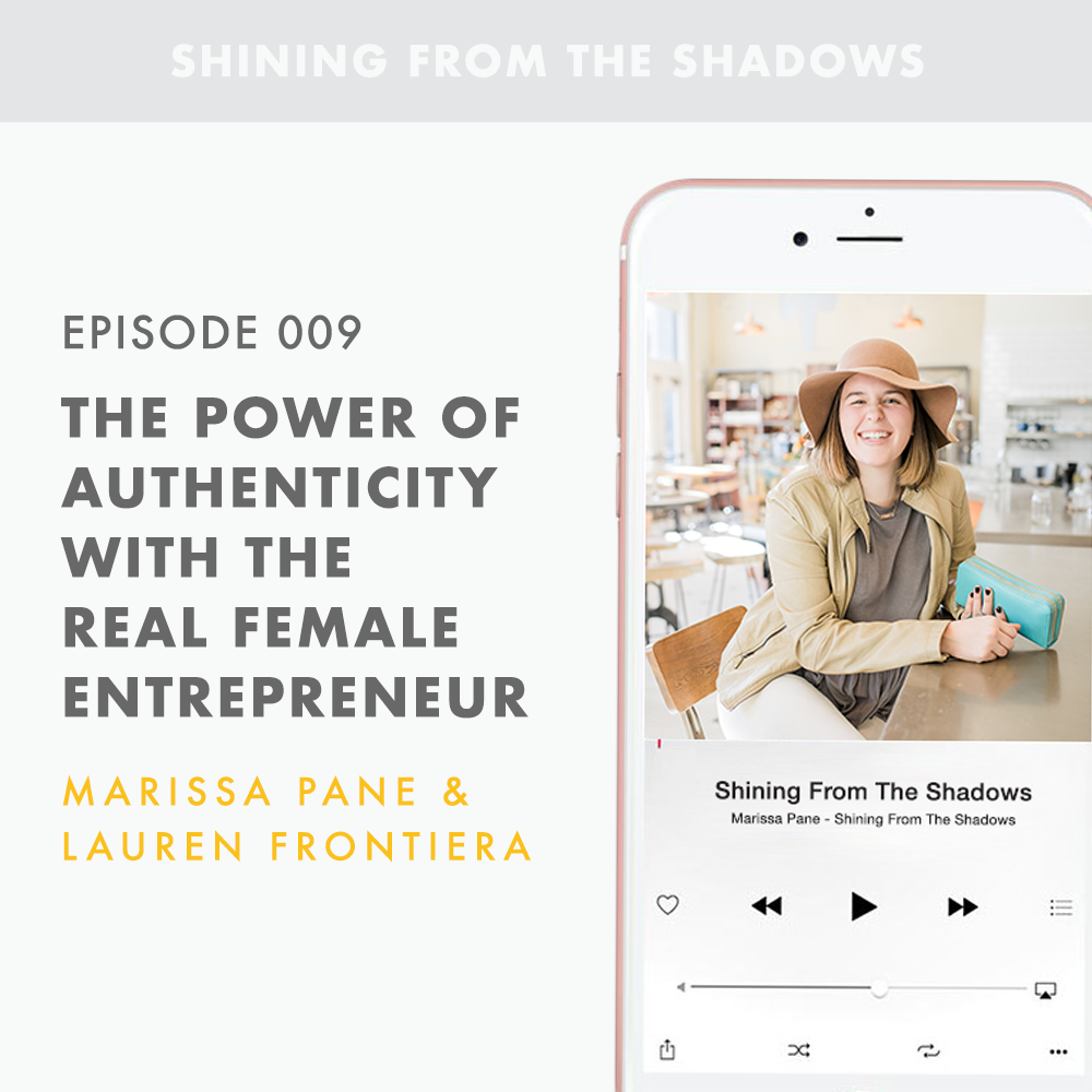 On today's episode, Marissa invites Lauren Frontiera of The Real Female Entrepreneur on the show to discuss all things business, mindset, and authenticity.