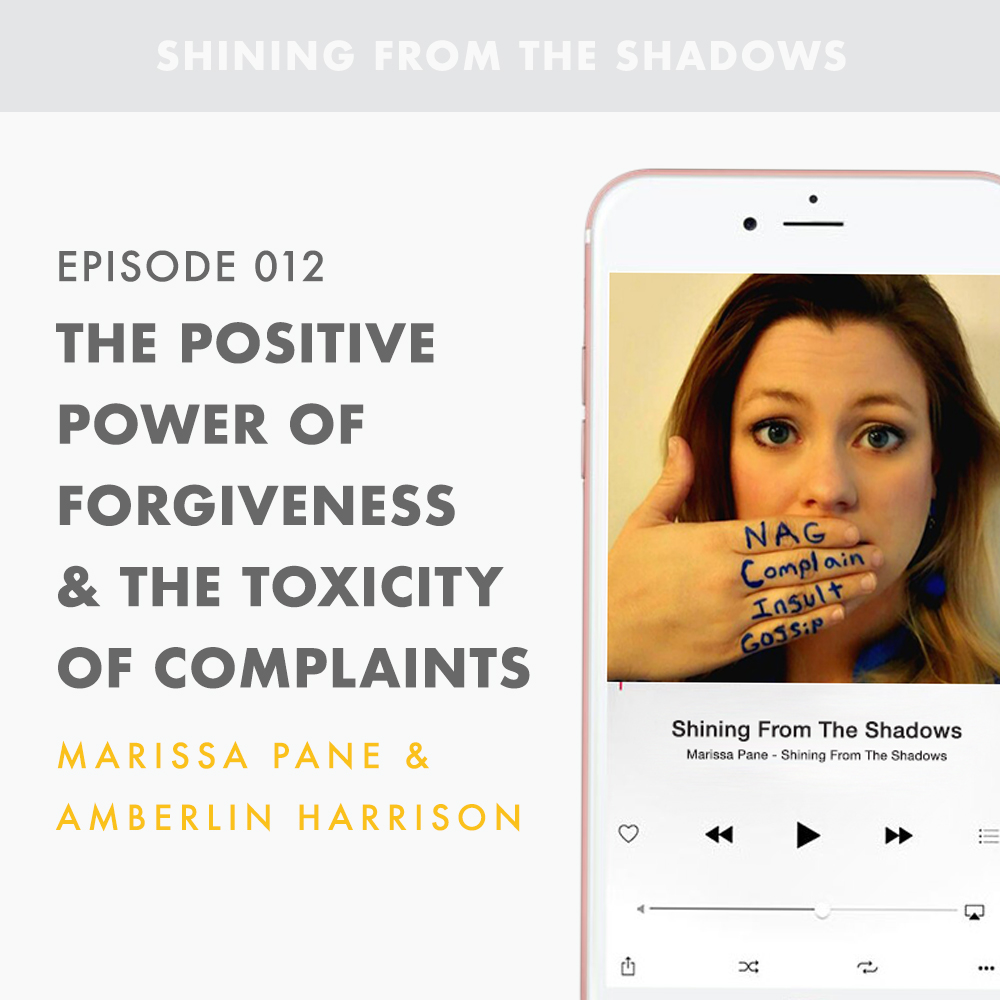Episode 012: The Positive Power of Forgiveness & The Toxicity of Complaints