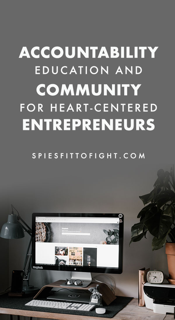 Accountability, Education, & Community For Heart-Centered Entrepreneurs