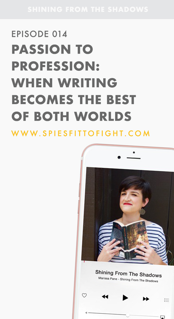 Episode 014: Passion To Profession - When Writing Becomes The Best Of Both Worlds (With Ashly Hilst)