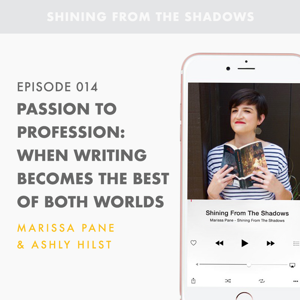 Passion To Profession - When Writing Becomes The Best Of Both Worlds (With Ashly Hilst)