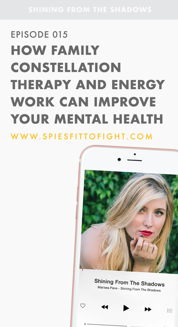 Episode 015: How Family Constellation Therapy and Energy Work Can Help Improve Your Mental Health