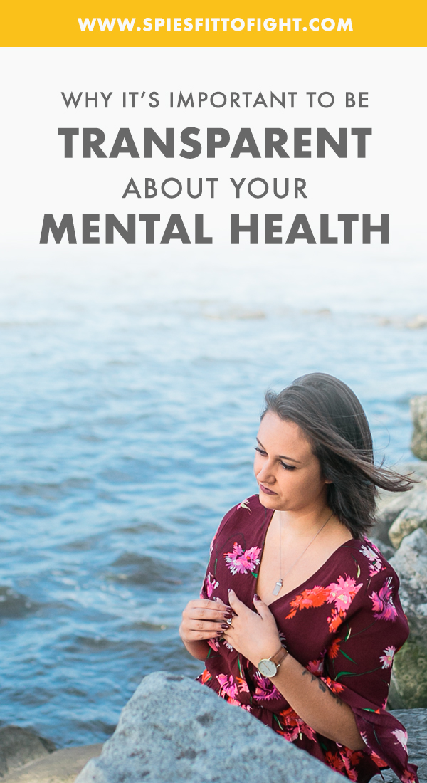 Why it's important to be transparent about your mental health.